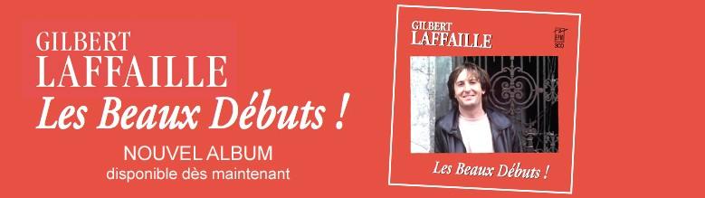 Gilbert Laffaille - Les beaux débuts